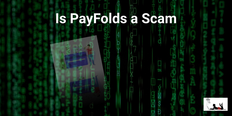 Is PayFolds a Scam