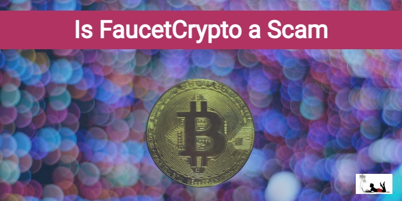 Is FaucetCrypto a Scam