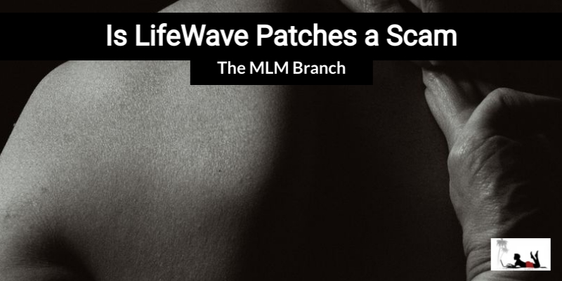 Is LifeWave Patches a Scam