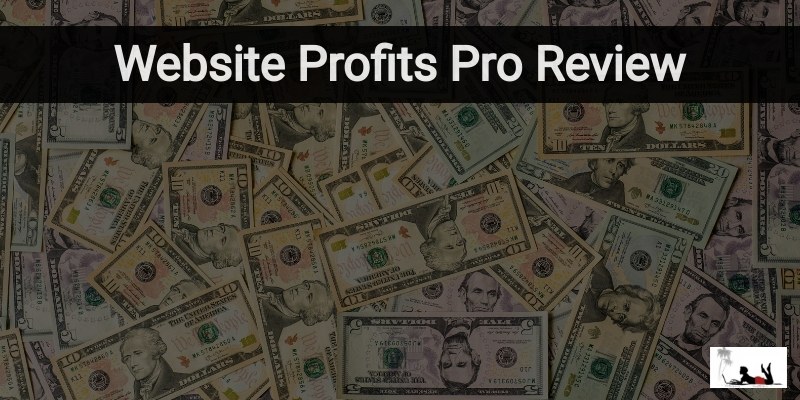 Website Profits Pro Review (One Click to $500+)