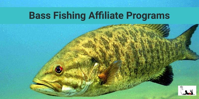 Bass Fishing Affiliate Programs
