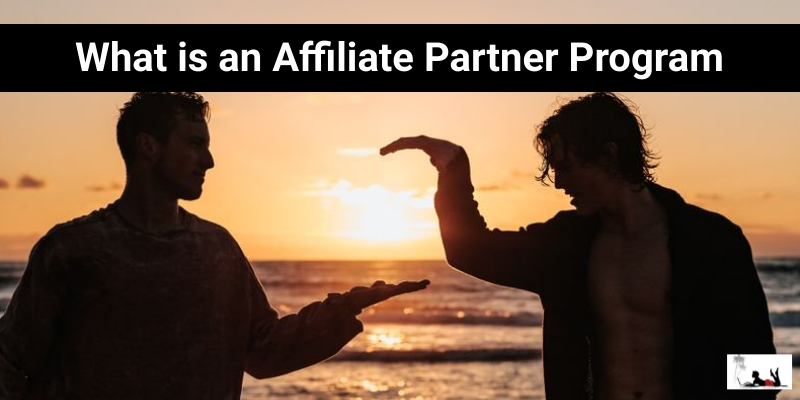 What is an Affiliate Partner Program