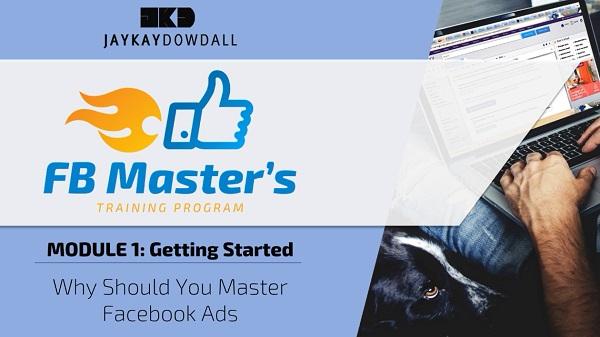 JayKay Dowdall FB Masters Program Review Module 1