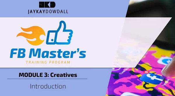 JayKay Dowdall FB Masters Program Review Module 3