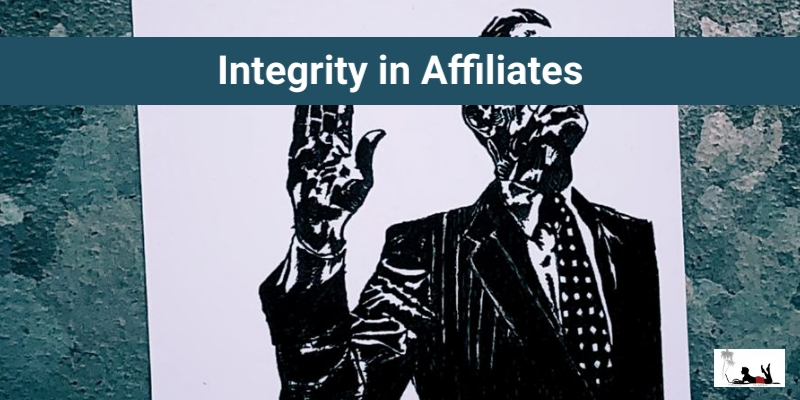 Why Is There No Integrity in Affiliates Anymore