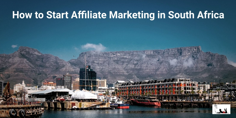 How to Start Affiliate Marketing In South Africa