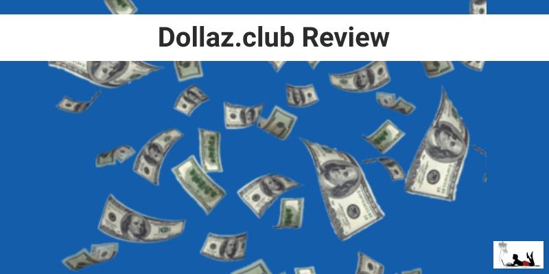 Dollaz.club Review