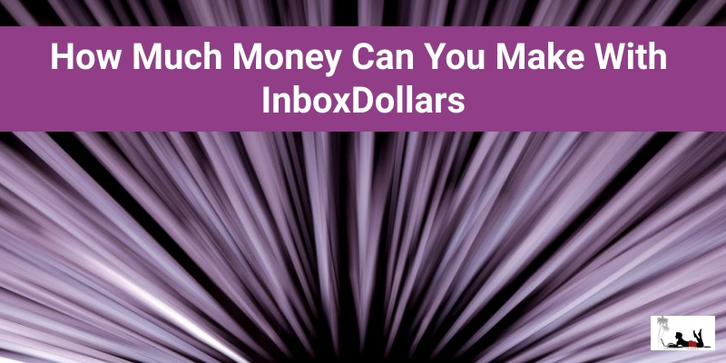 How Much Money Can You Make With InboxDollars