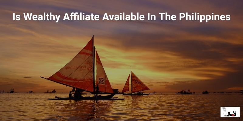 Is Wealthy Affiliate Available In The Philippines