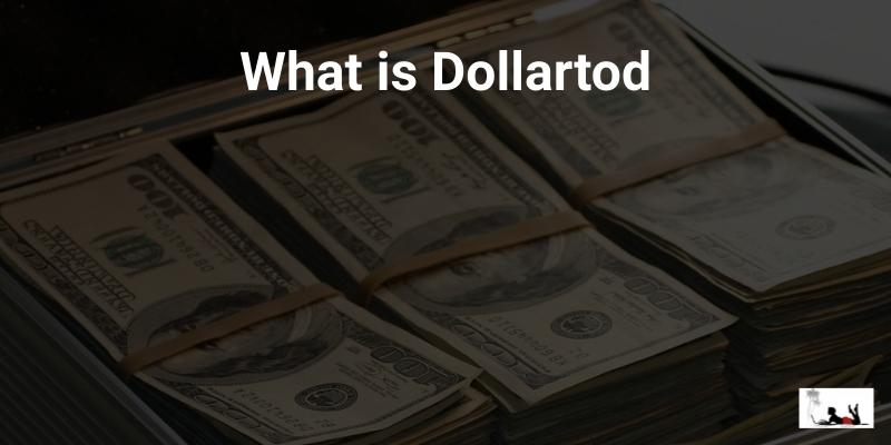 What is Dollartod