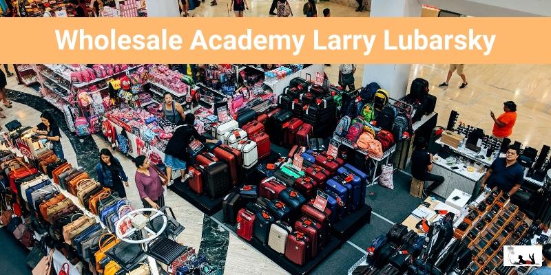 Wholesale-Academy-Larry-Lubarsky