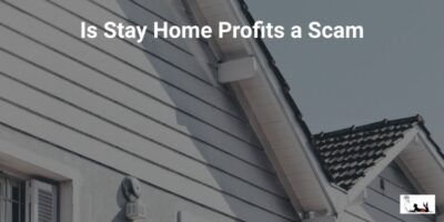Is Stay Home Profits a Scam [In The Affirmative]