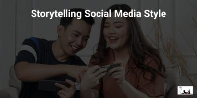 Storytelling Social Media Style [GET NOTICED]