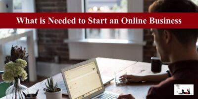 What is Needed to Start an Online Business Immediately