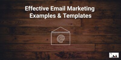 Effective Email Marketing Examples & Templates