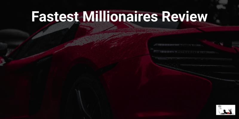 Fastest Millionaires Review